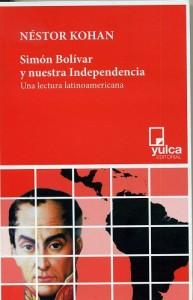 Tapa libro Bolivar y nuestra independencia - Nestor Kohan